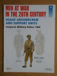 Men At War In The 20th Century. No. 35. USAAF Groundcrew And Support Units. Corporal, Military Police: 1944.