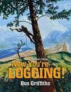 image of Now You're Logging!