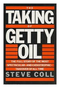 image of The Taking of Getty Oil: The Full Story of the Most Spectacular and Catastrophic Takeover of All Time