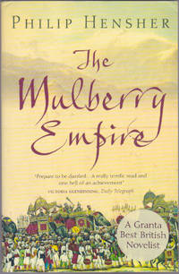 image of The Mulberry Empire, or, The Two Virtuous Journeys of the Amir Dost Mohammed Khan