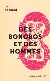 Des bonobos et des hommes.  Voyage au coeur du Congo.
