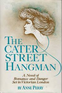 image of THE CATER STREET HANGMAN ~ A Novel of Romance and Danger Set in Victorian London