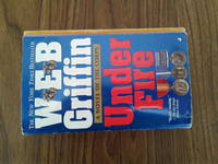 Under Fire by W.E.B. Griffin - Paperback - 2002 - from Need new Teeth and Biblio.com