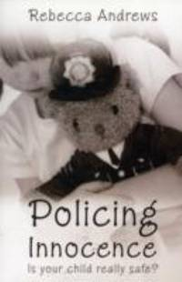 Policing Innocence by Andrews, Rebecca - 2008
