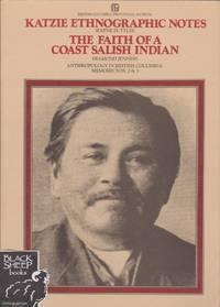 Katzie Ethnographic Notes & The Faith of a Coast Salish Indian