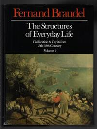 The Structures of Everyday Life Civilization and Capitalism  15th 18th Century  Volume 1