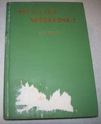 Why All This Suffering? by E.D. Head - Hardcover - 1941 - from Easy Chair Books (SKU: 139290)