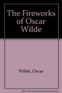 image of The Fireworks of Oscar Wilde