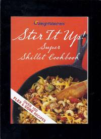 Stir It Up: Super Skillet Cookbook