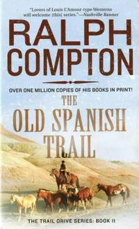 The Old Spanish Trail: The Trail Drive, Book 11 by Compton, Ralph - 1998