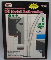 image of Beginner's Guide to HO Model Railroading (Level 1, Book #9)