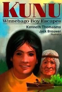 Kunu : Winnebago Boy Escapes by Kenneth Thomasma - Paperback - 1989 - from ThriftBooks (SKU: G0801088925I3N00)