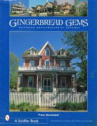 Gingerbread Gems Victorian Architectrue of Cape May