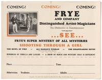 image of [Broadside]: Coming! Frye and Company Distinguished Artist-Magicians... See Frye's Super Mystery of All Mysteries: Shooting Through a Girl
