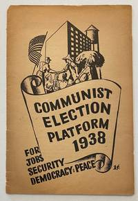image of Communist election platform, 1938. For jobs, security, democracy and peace