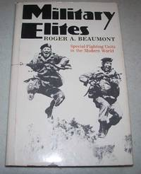 Military Elites: Special Fighting Units in the Modern World