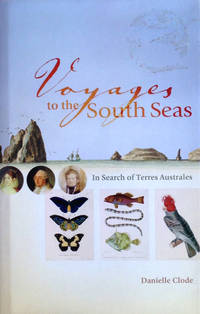 Voyages to the South Seas in search of Terres Australes