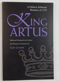 King Artus: A Hebrew Arthurian Romance of 1279
