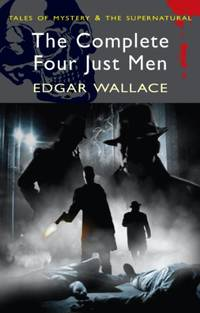 image of The Complete Four Just Men (Tales of Mystery & the Supernatural)