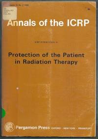 ICRP Publication 44. Protection of the Patient in Radiation Therapy. Annals of the ICRP Volume 15...