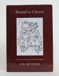 Bound to Charm: A Collection of Short Stories