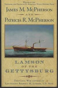 LAMSON OF THE GETTYSBURG The Civil War Letters of Lieutenant Roswell H.  Lamson, U. S. Navy