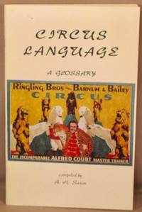 image of Circus Language; A Glossary of Circus Terms.