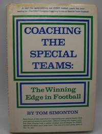 Coaching the Special Teams: The Winning Edge in Football by Tom Simonton - Hardcover - 1977 - from Easy Chair Books (SKU: 184490)