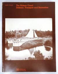 The Rideau Canal: Defence, Transport and Recreation