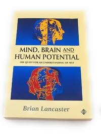 Mind, Brain, and Human Potential: The Quest for an Understanding of Self