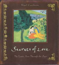 Secrets of Love - The Erotic Arts Through the Ages