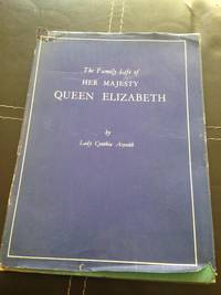 THE FAMILY LIFE OF HER MAJESTY QUEEN ELIZABETH