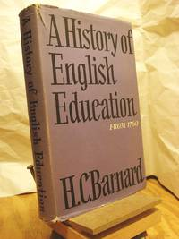 A History of English Education, from 1760 by  H. C Barnard - Hardcover - 2nd Edition  - 1968 - from Henniker Book Farm and Biblio.com