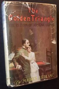 The Golden Triangle: The Return of Arsene Lupin (In Dustjacket)