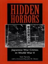 image of Hidden Horrors : Japanese War Crimes in World War lI