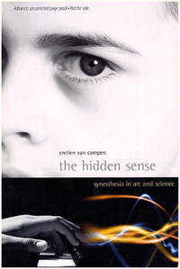 The Hidden Sense: Synesthesia in Art and Science (Advance Review Copy) (Leonardo Book Series) by  Cretien van Campen - Paperback - 2007 - from Diatrope Books and Biblio.com