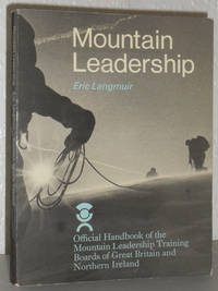 Mountain Leadership - Official Handbook of the Mountain Leadership Training Boards of Great Britain and Northern Ireland