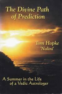 The Divine Path of Prediction. A Summer in the Life of a Vedic Astrologer