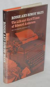 image of Rough and rowdy ways; the life and hard times of Edward Anderson