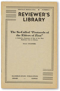 "The So-Called ""Protocols of the Elders of Zion"": A definitive exposure of one of the most malicious lies in history"