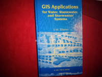 GIS Applications for Water, Wastewater, and Stormwater Systems.
