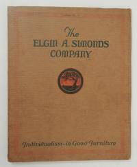 Catalogue No. 39.  The Elgin A. Simonds Company : Individualism - in Good Furniture.   [ cover...