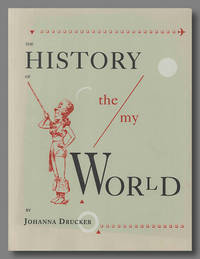 HISTORY OF THE/MY WOR[L]D  FRAGMENTS OF A TESTIMONIAL TO HISTORY ...