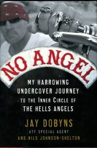 image of No Angel: My Harrowing Undercover Journey To The Inner Circle Of The Hells Angels