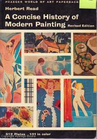 A Concise History of Modern Painting (Revised Edition) by Herbert Read - Paperback - 1969 - from Ayerego Books (IOBA) and Biblio.co.uk