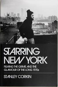 image of Starring New York: Filming the Grime and the Glamour of the Long 1970s