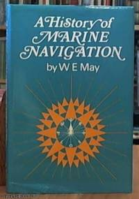A History of Marine Navigation with a Chapter on Modern Developments by  Leonard Capt  W. E. & Holder - First Edition - 1973 - from Syber's Books ABN 15 100 960 047 and Biblio.com