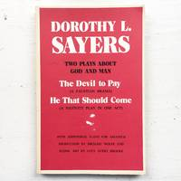 Two Plays About God and Man: The Devil to Pay A Faustian Drama  He That Should Come A Nativity Play in One Act