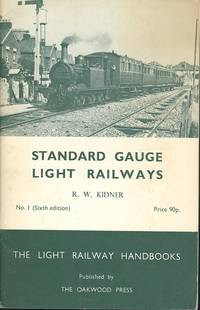 Standard Gauge Light Railways (The Light Railway Handbooks No.1)