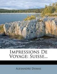 image of Impressions De Voyage: Suisse... (French Edition)